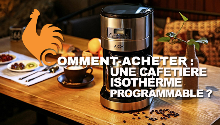 CAFETIÈRE ISOTHERME PROGRAMMABLE
