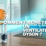 comment-acheter-ventilateur-dyson
