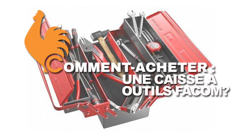 comment-acheter-caisse-a-outils-facom