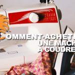 comment-acheter-machine-a-coudre