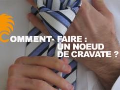 Comment faire un nœud de cravate ? Facilement et rapidement