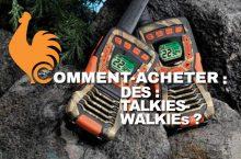 Talkie-walkie – Guide d'achat pour choisir le meilleur
