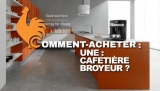 Cafetière broyeur – Guide d'achat pour choisir la meilleure