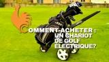 Chariot de golf électrique – Guide d'achat pour acheter le meilleur