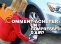 Compresseur d'air – Guide d'achat pour choisir le meilleur