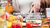 Couteau Céramique – Guide d'achat pour choisir le meilleur