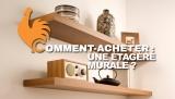 Étagères murales – Guide d'achat pour choisir la meilleure