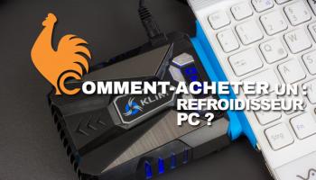 Refroidisseur PC: Guide d'achat pour choisir le meilleur