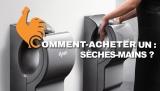 Sèche-mains. Guide d'achat pour choisir le meilleur