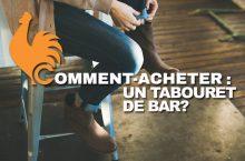 Tabouret de bar – Guide d'achat pour choisir le meilleur