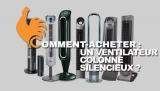 Ventilateur colonne silencieux – Guide d'achat pour choisir le meilleur