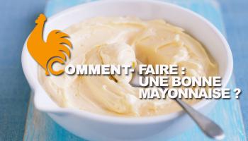 Comment faire une mayonnaise?